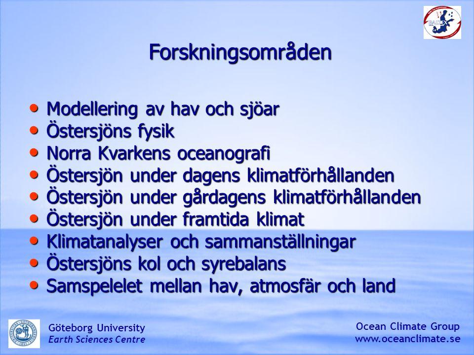 Forskningsområden Modellering av hav och sjöar Östersjöns fysik