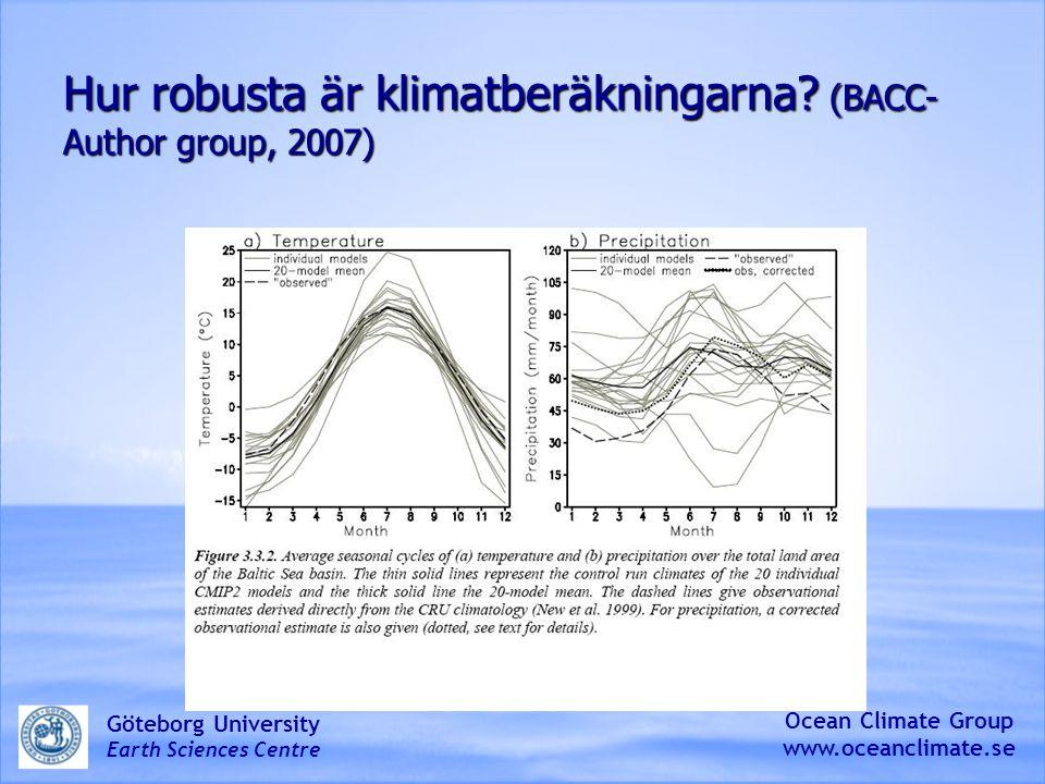 Hur robusta är klimatberäkningarna (BACC-Author group, 2007)