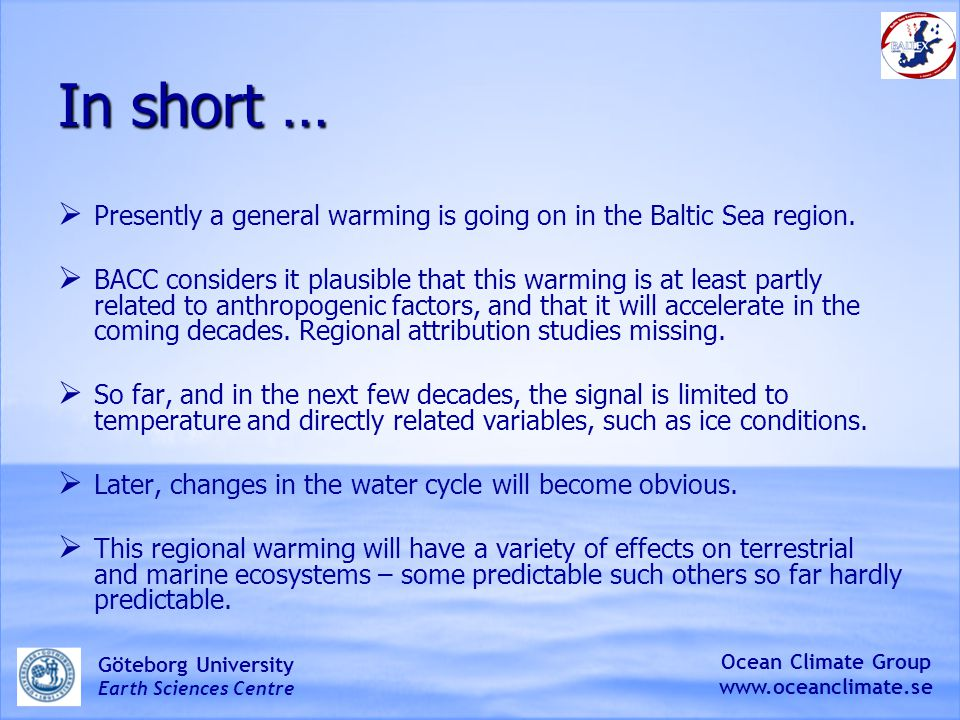 In short … Presently a general warming is going on in the Baltic Sea region.