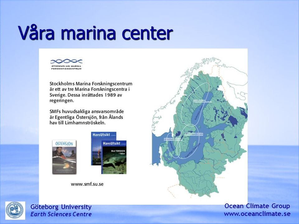 Våra marina center Göteborg University Ocean Climate Group