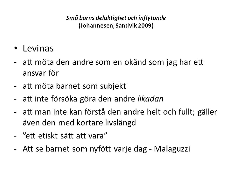 Små barns delaktighet och inflytande (Johannesen, Sandvik 2009)