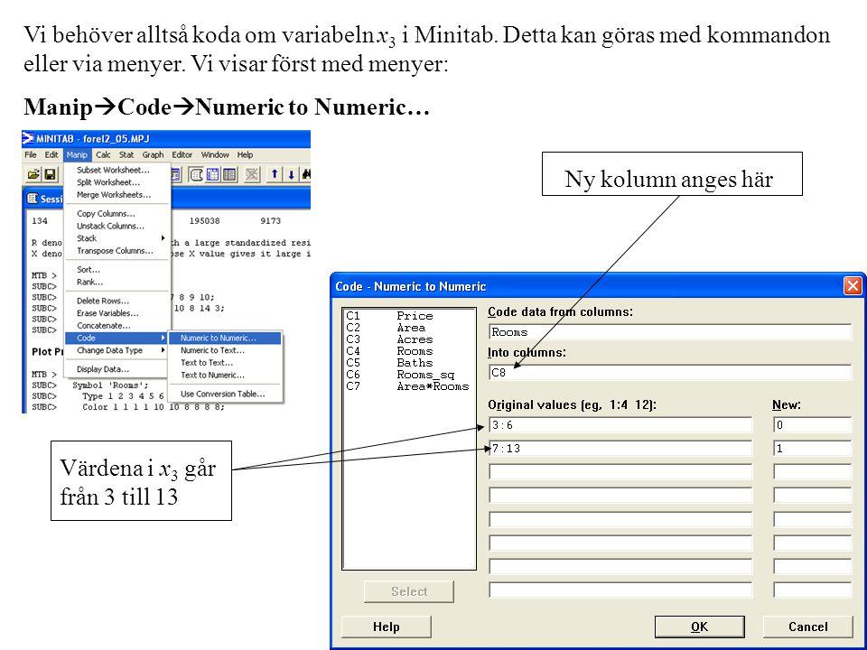 Vi behöver alltså koda om variabeln x3 i Minitab