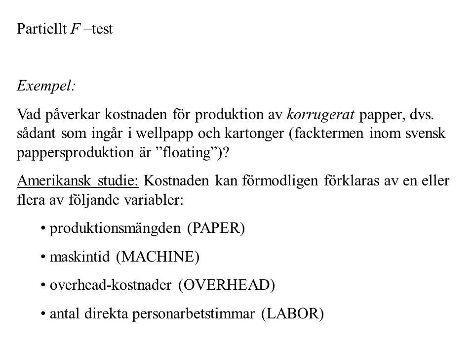 Partiellt F –test Exempel: