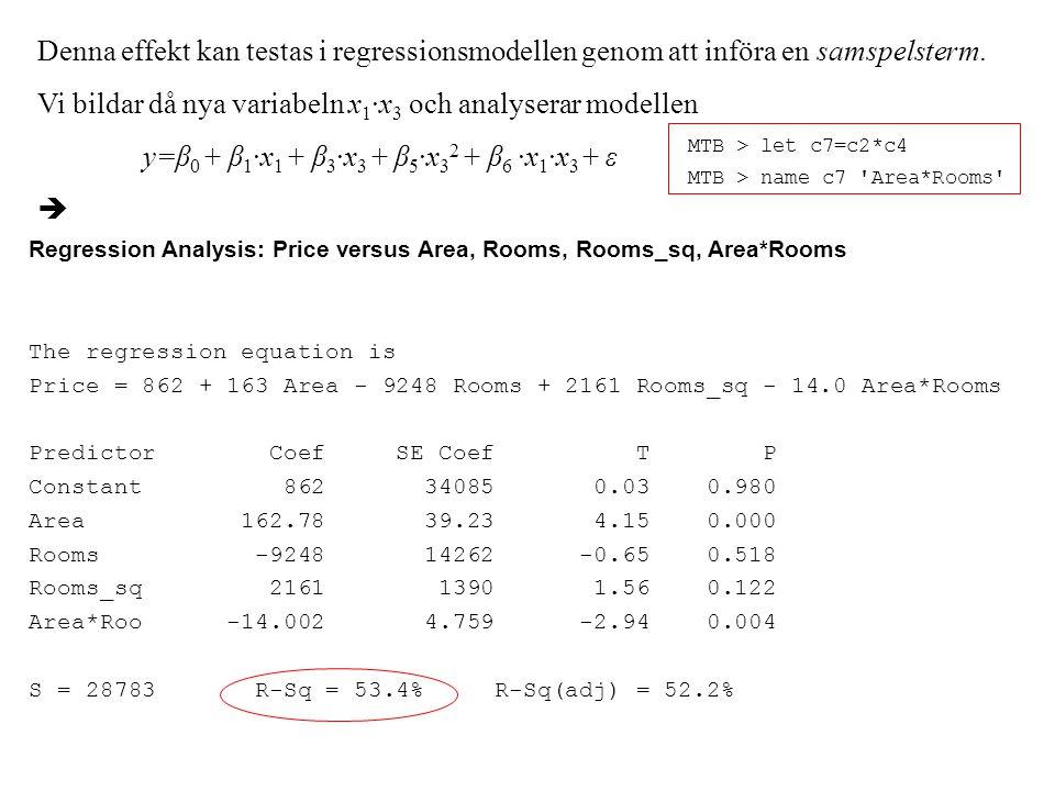 Vi bildar då nya variabeln x1·x3 och analyserar modellen