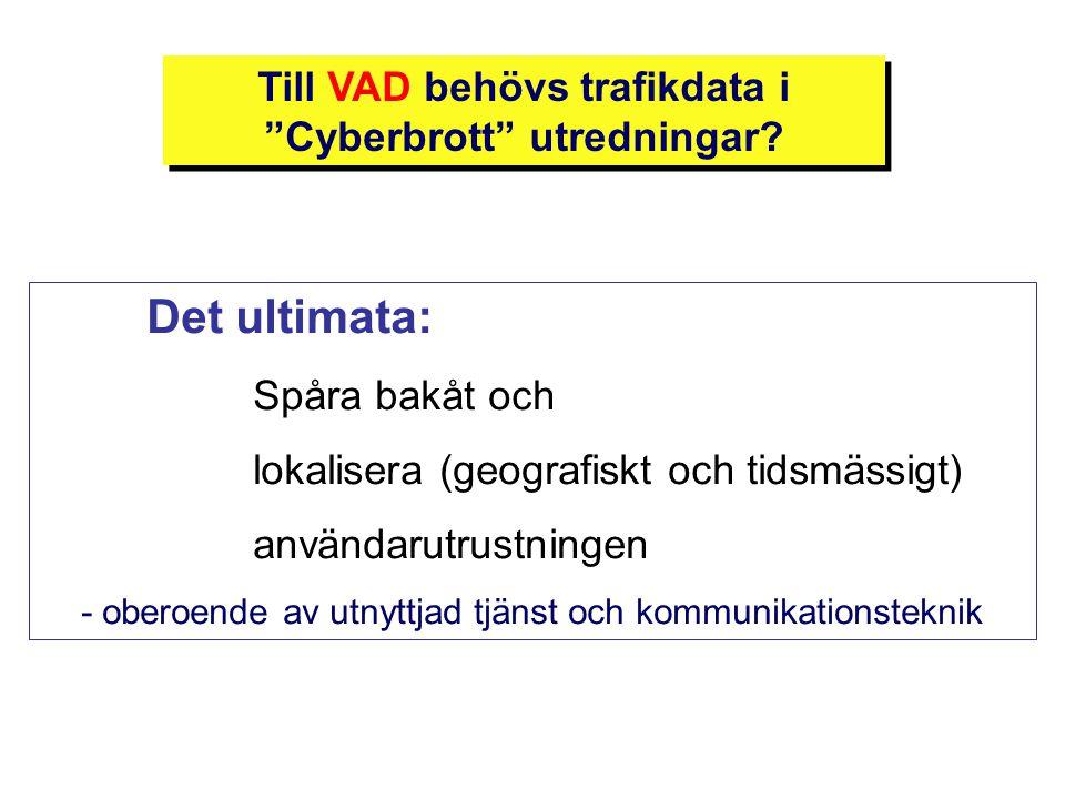 Till VAD behövs trafikdata i Cyberbrott utredningar