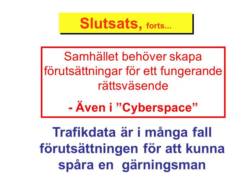 Slutsats, forts... Samhället behöver skapa förutsättningar för ett fungerande rättsväsende. - Även i Cyberspace