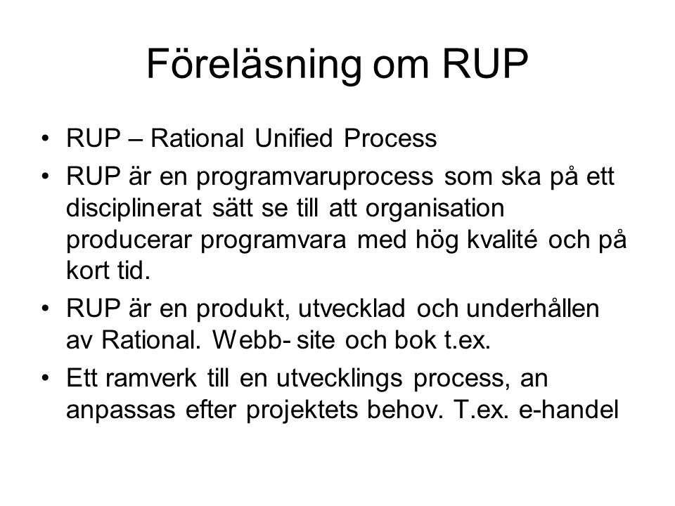 Föreläsning om RUP RUP – Rational Unified Process