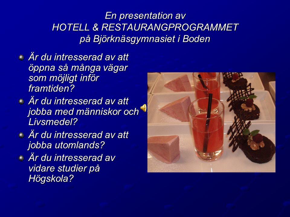 En presentation av HOTELL & RESTAURANGPROGRAMMET på Björknäsgymnasiet i Boden