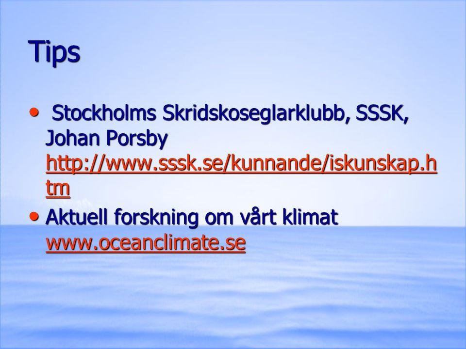 Tips Stockholms Skridskoseglarklubb, SSSK, Johan Porsby http://www.sssk.se/kunnande/iskunskap.htm.