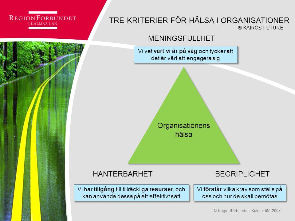 TRE KRITERIER FÖR HÄLSA I ORGANISATIONER