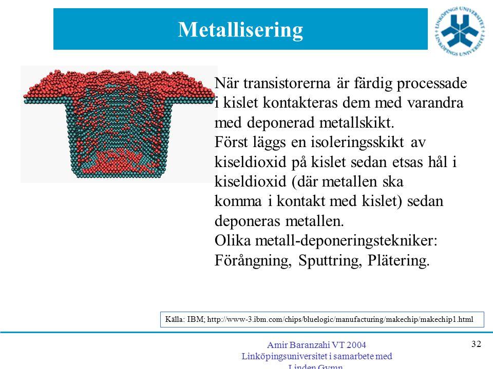 Metallisering När transistorerna är färdig processade