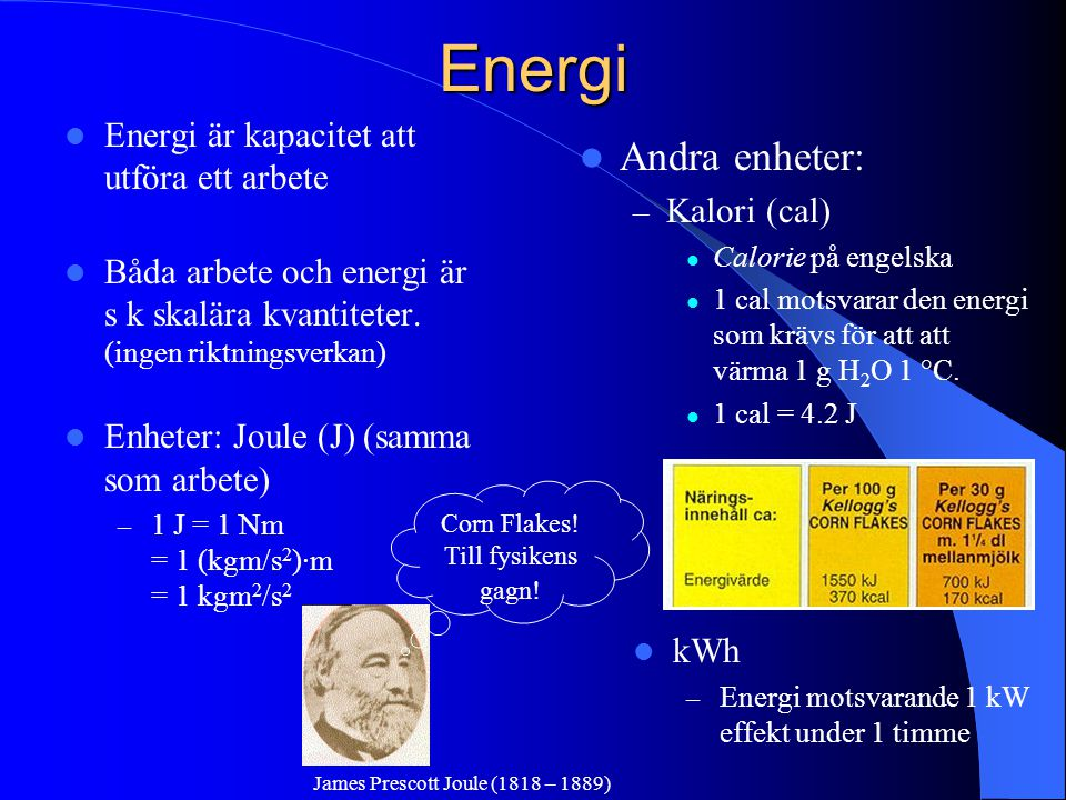Energi Andra enheter: Energi är kapacitet att utföra ett arbete