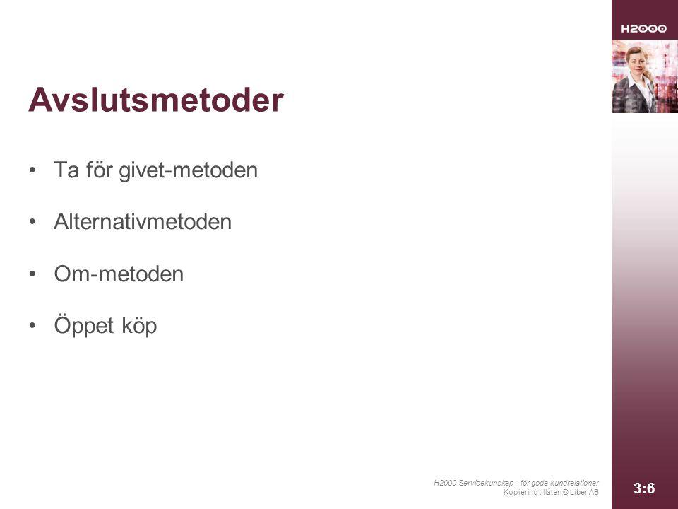 Avslutsmetoder Ta för givet-metoden Alternativmetoden Om-metoden