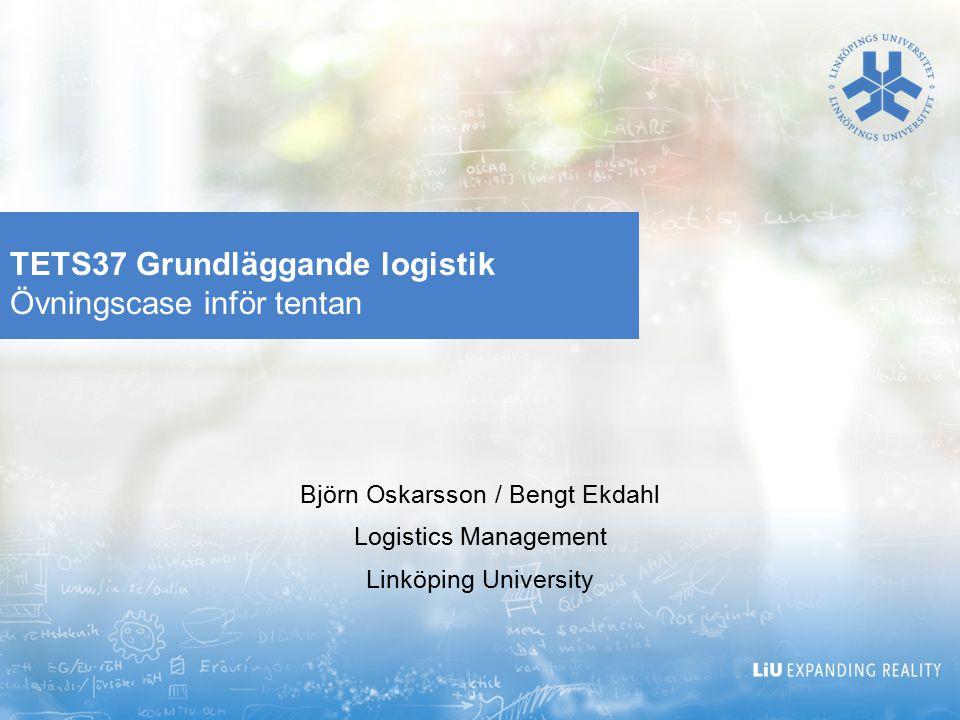 TETS37 Grundläggande logistik Övningscase inför tentan
