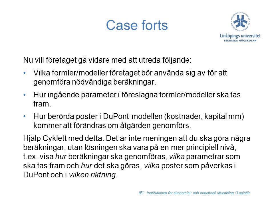 Case forts Nu vill företaget gå vidare med att utreda följande: