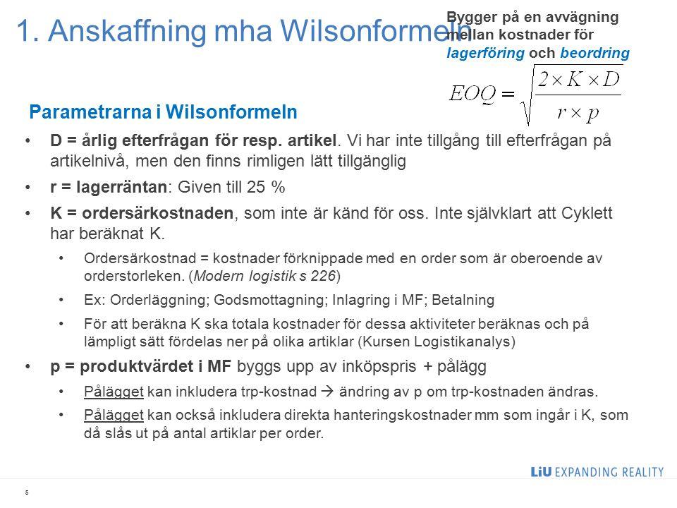 1. Anskaffning mha Wilsonformeln