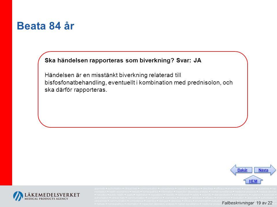 Beata 84 år Ska händelsen rapporteras som biverkning Svar: JA