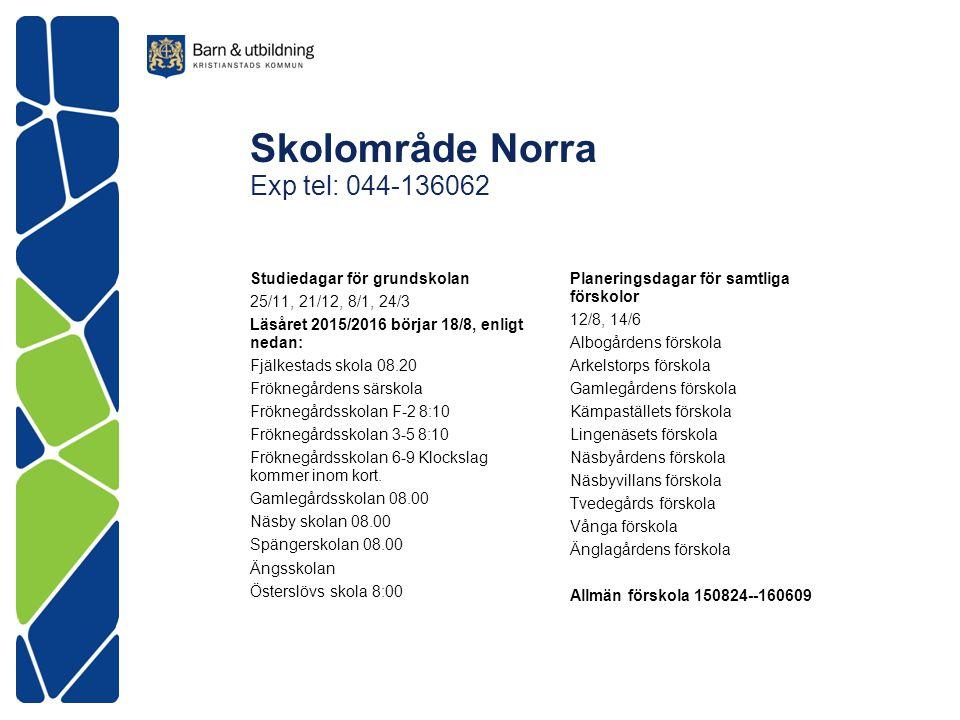 Skolområde Norra Exp tel: 044-136062