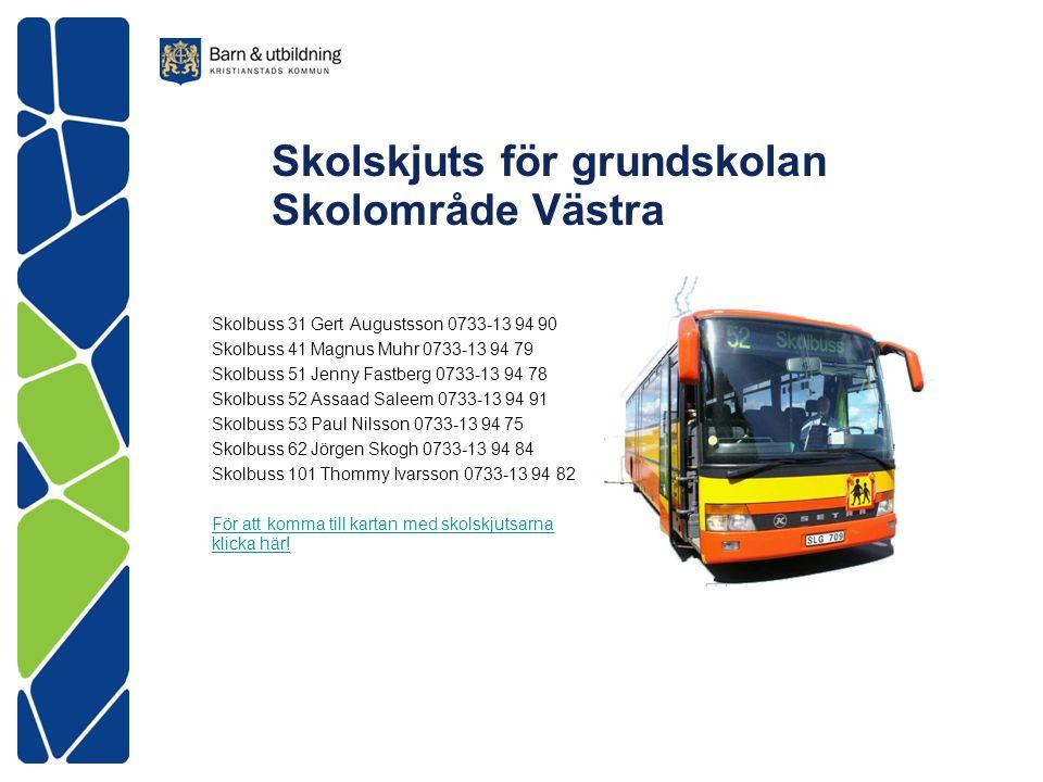 Skolskjuts för grundskolan Skolområde Västra
