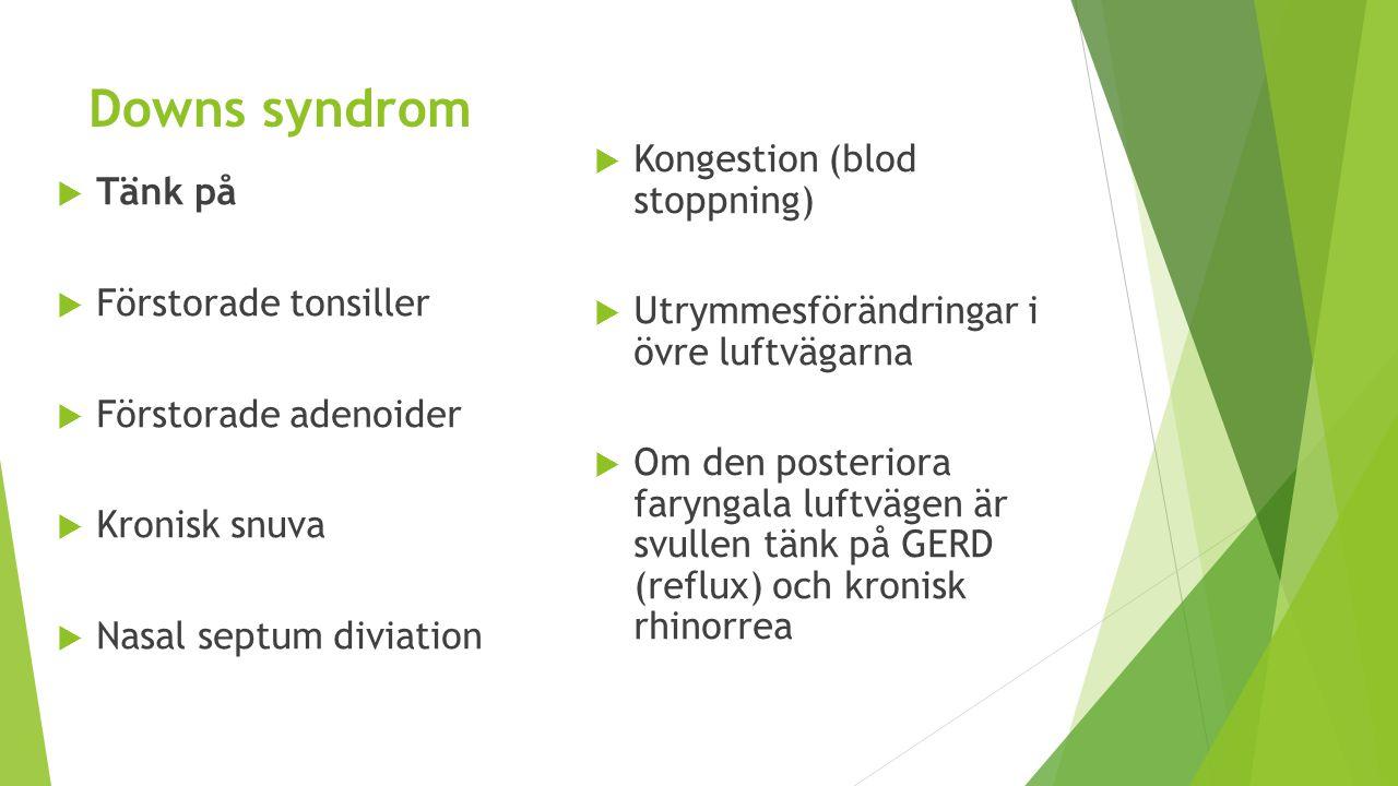 Downs syndrom Kongestion (blod stoppning) Tänk på