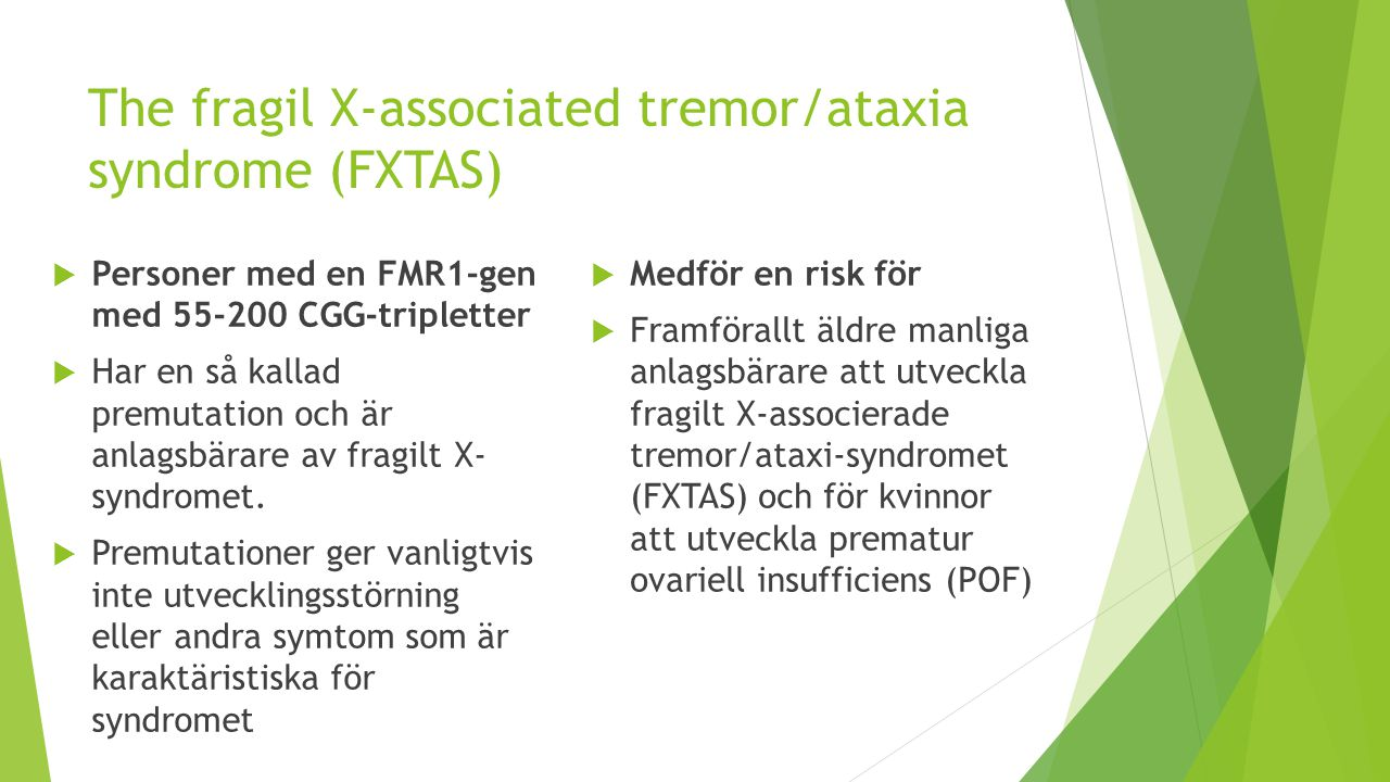 The fragil X-associated tremor/ataxia syndrome (FXTAS)
