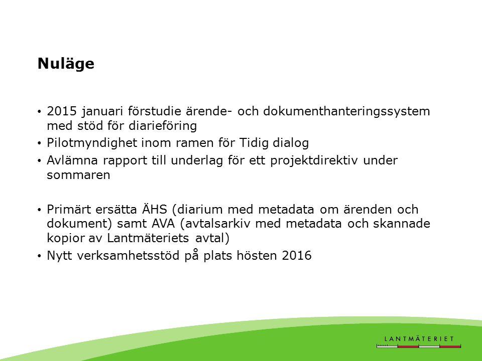 Nuläge 2015 januari förstudie ärende- och dokumenthanteringssystem med stöd för diarieföring. Pilotmyndighet inom ramen för Tidig dialog.
