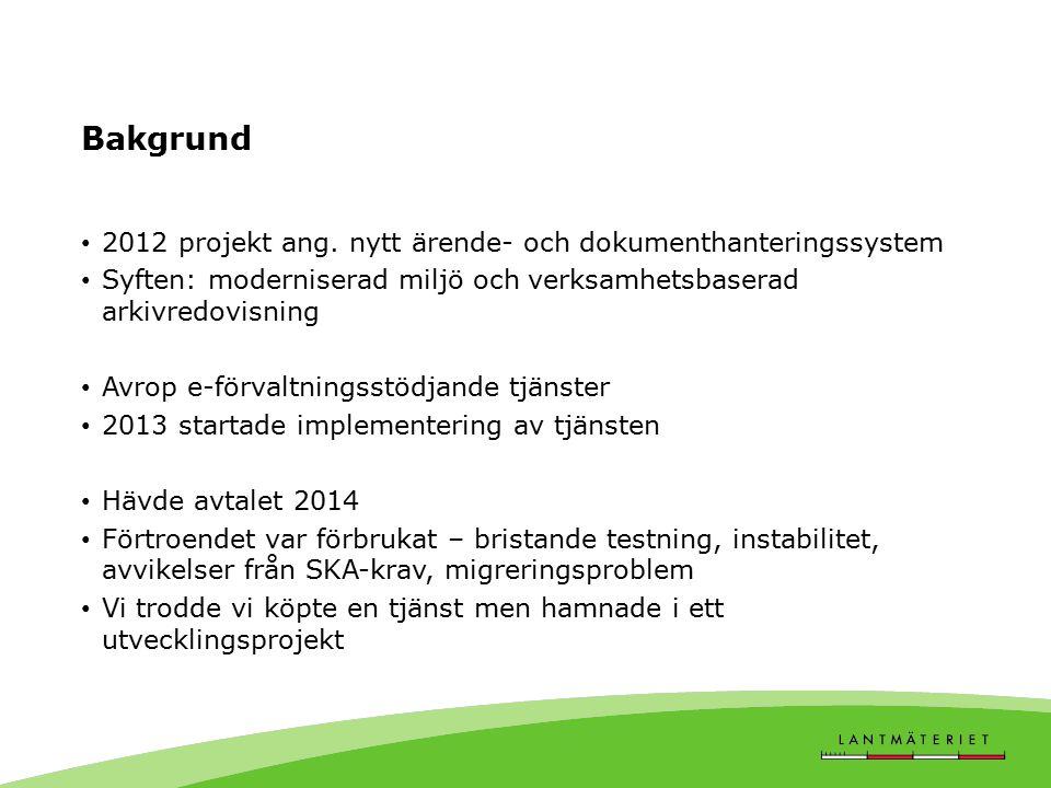 Bakgrund 2012 projekt ang. nytt ärende- och dokumenthanteringssystem