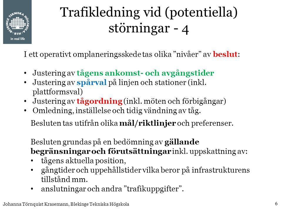 Trafikledning vid (potentiella) störningar - 4