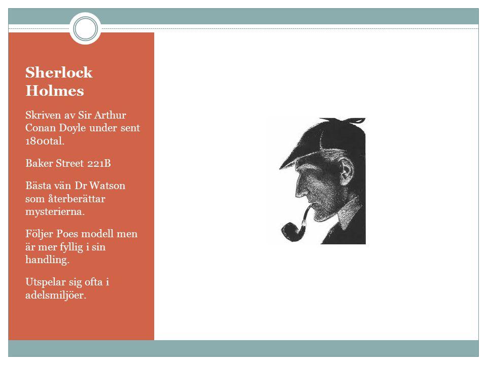 Sherlock Holmes Skriven av Sir Arthur Conan Doyle under sent 1800tal.
