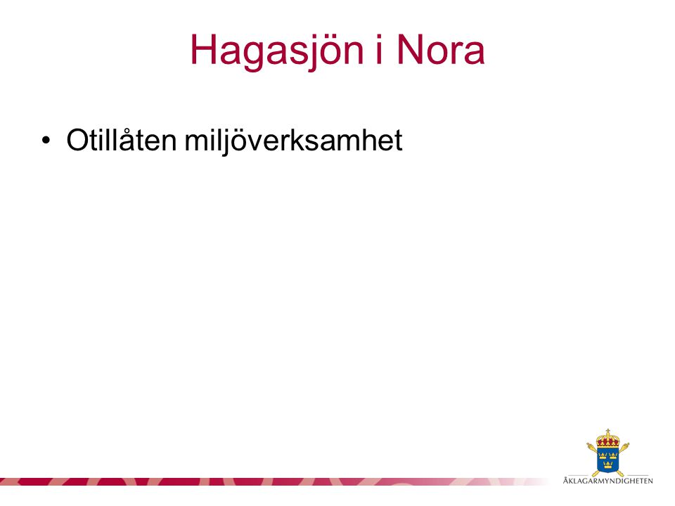 Hagasjön i Nora Otillåten miljöverksamhet