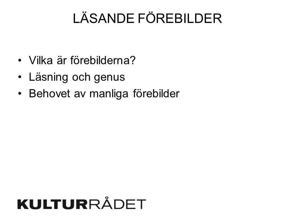 LÄSANDE FÖREBILDER Vilka är förebilderna Läsning och genus