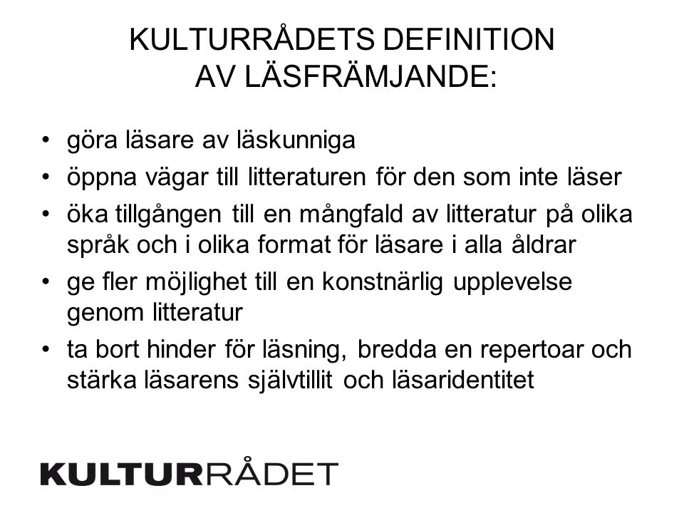 Kulturrådets definition av Läsfrämjande: