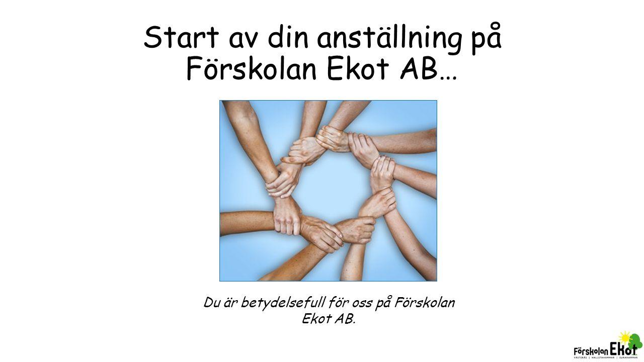 Start av din anställning på Förskolan Ekot AB…