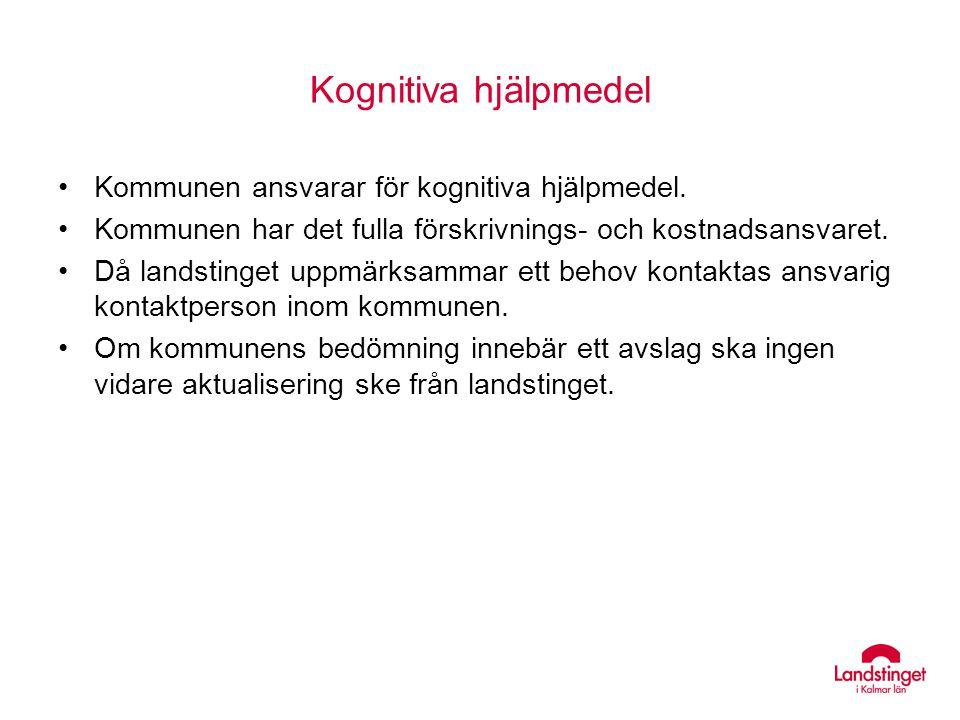 Kognitiva hjälpmedel Kommunen ansvarar för kognitiva hjälpmedel.