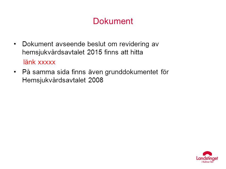 Dokument Dokument avseende beslut om revidering av hemsjukvårdsavtalet 2015 finns att hitta. länk xxxxx.