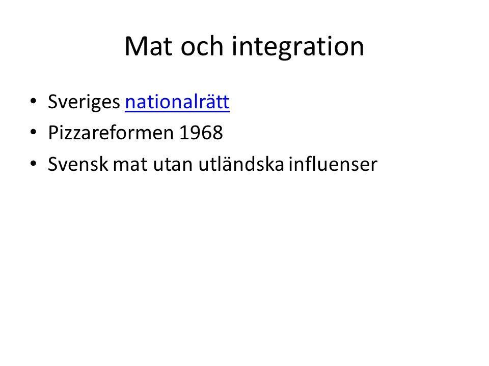 Mat och integration Sveriges nationalrätt Pizzareformen 1968