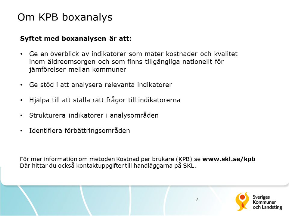 Om KPB boxanalys Syftet med boxanalysen är att: