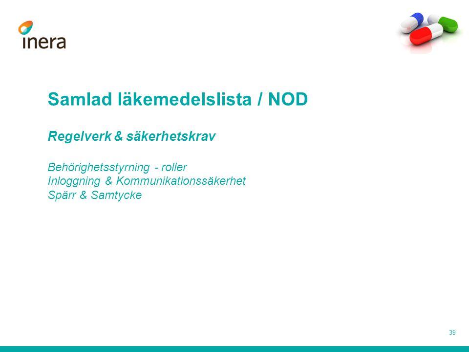 Samlad läkemedelslista / NOD Regelverk & säkerhetskrav Behörighetsstyrning - roller Inloggning & Kommunikationssäkerhet Spärr & Samtycke
