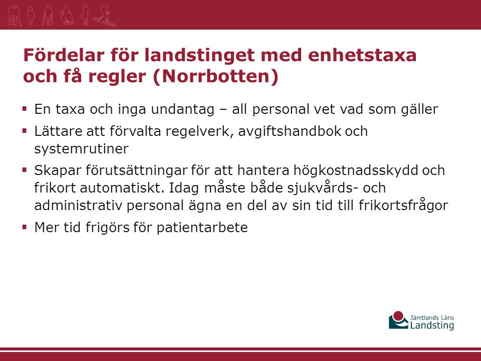 Fördelar för landstinget med enhetstaxa och få regler (Norrbotten)