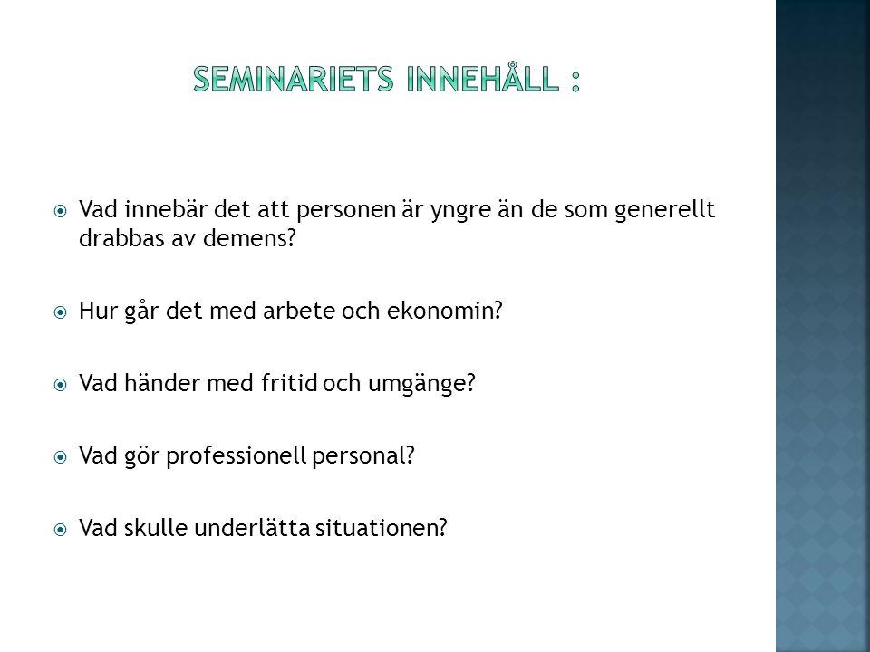 Seminariets Innehåll :