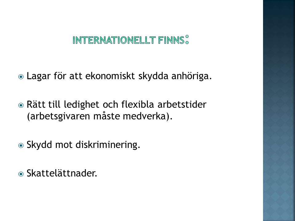 Internationellt finns: