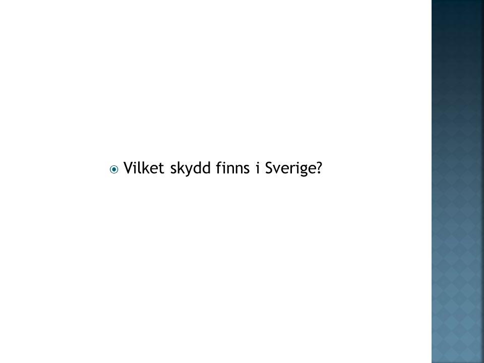 Vilket skydd finns i Sverige