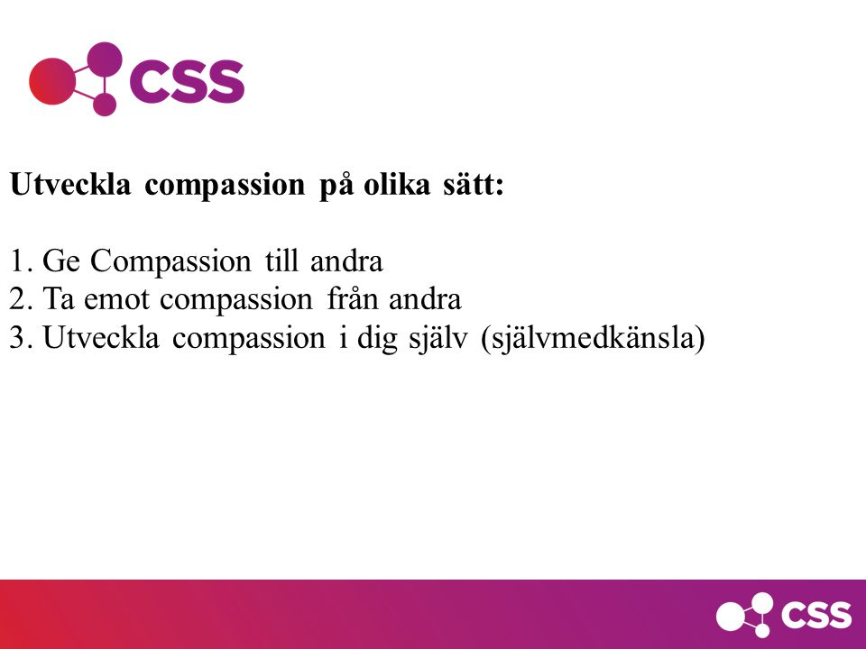 Utveckla compassion på olika sätt: 1. Ge Compassion till andra 2