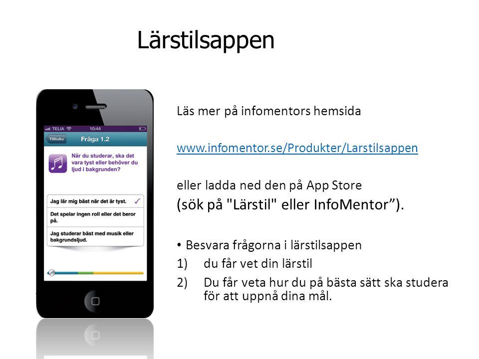 Lärstilsappen (sök på Lärstil eller InfoMentor ).