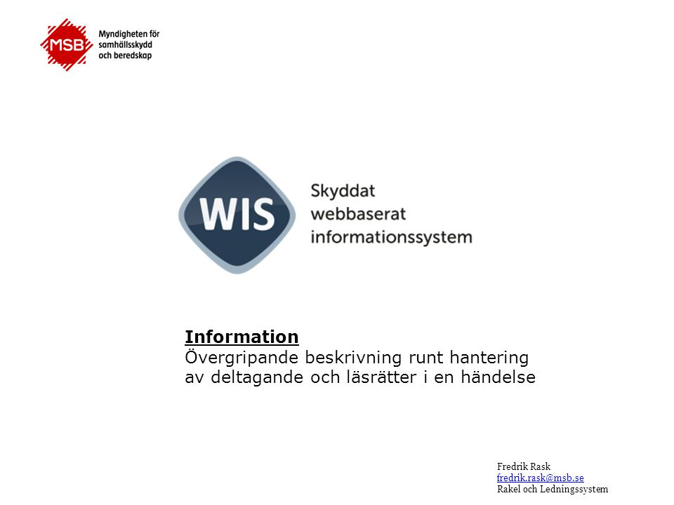 Information Övergripande beskrivning runt hantering av deltagande och läsrätter i en händelse
