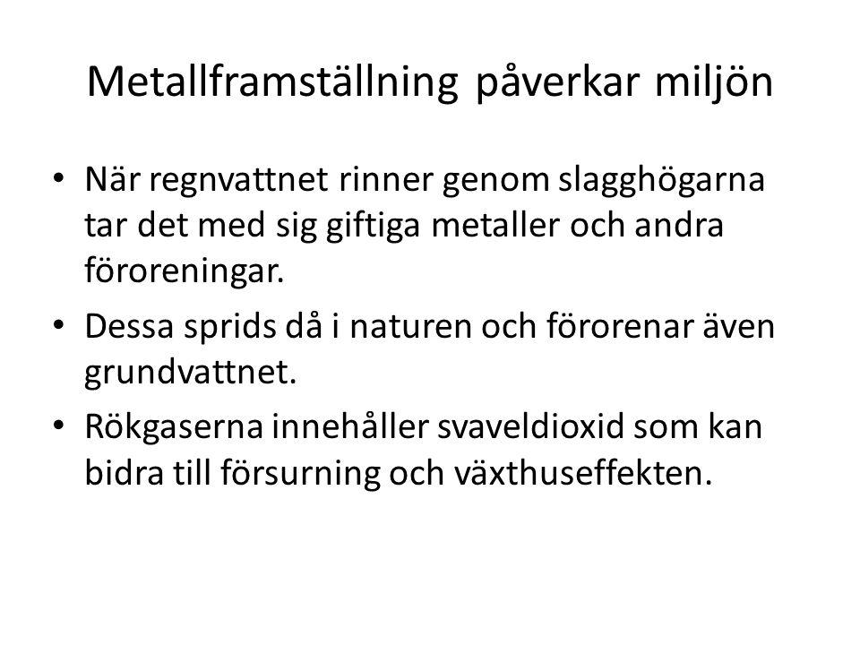 Metallframställning påverkar miljön