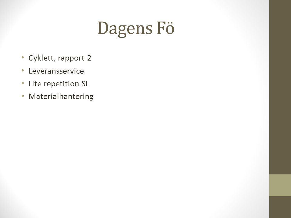 Dagens Fö Cyklett, rapport 2 Leveransservice Lite repetition SL