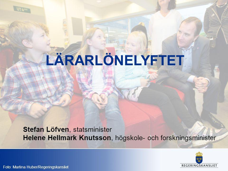 LÄRARLÖNELYFTET Stefan Löfven, statsminister