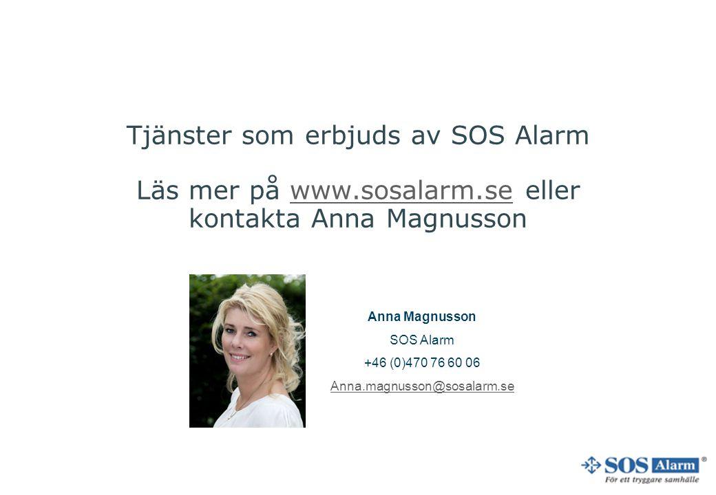 Tjänster som erbjuds av SOS Alarm Läs mer på www. sosalarm