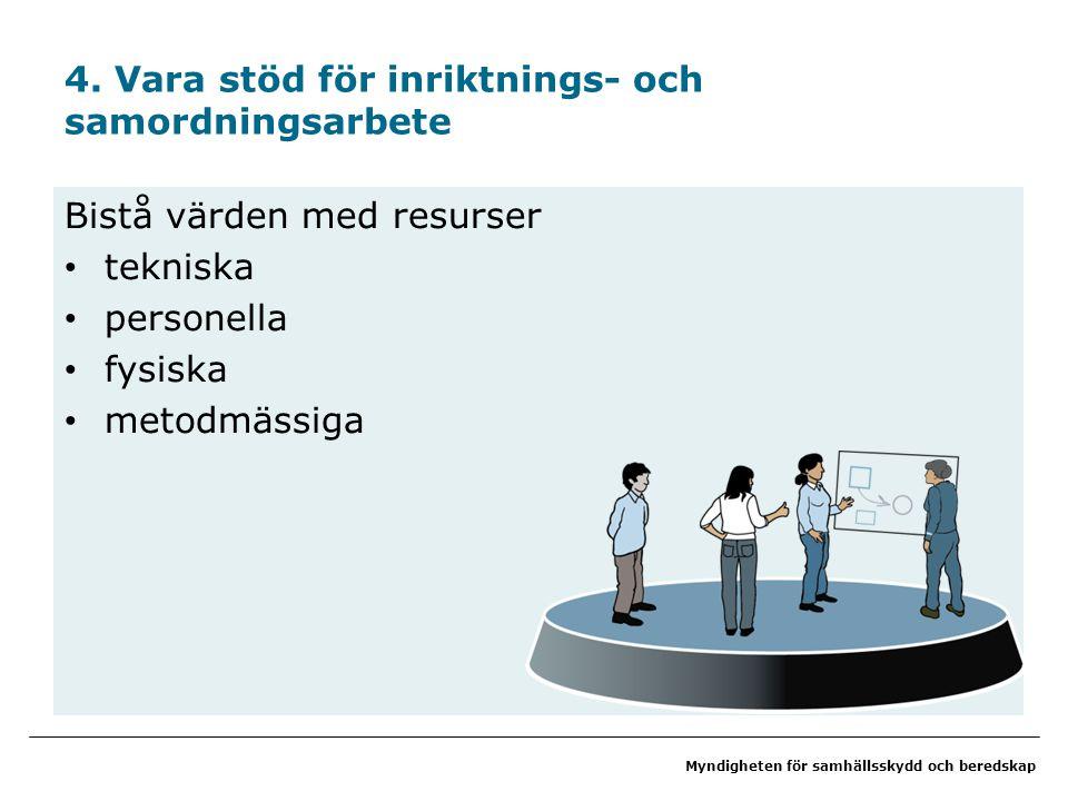4. Vara stöd för inriktnings- och samordningsarbete